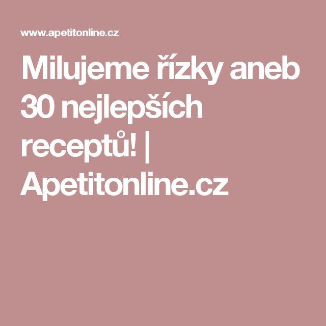 Milujeme řízky aneb 30 nejlepších receptů!   Apetitonline.cz