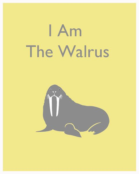 I ' M The Walrus Best 25+ I Am The Walr...