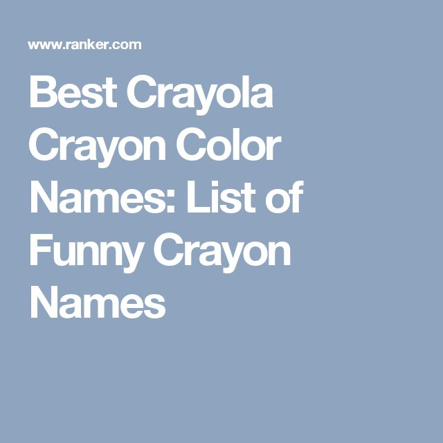 Best 20 Crayola crayon colors ideas on Pinterest Crayola crafts