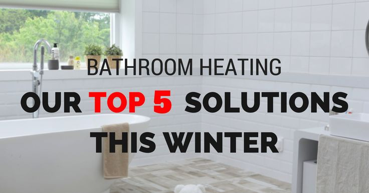 Check out our top 5 #bathroom #heating solutions right HERE! Read more at: http://www.servicetoday.com.au/2017/05/bathroom-heating-solutions/