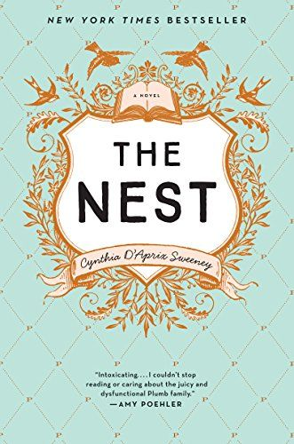 The Nest by Cynthia D'Aprix Sweeney. You may have thought you have a dysfunctional family--well meet the Plumbs!