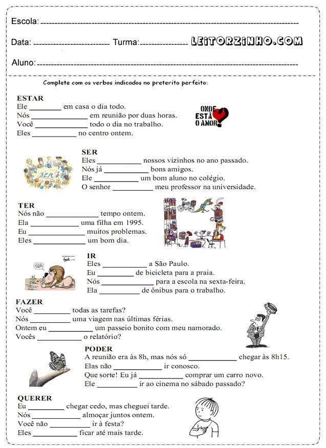 Complete com os verbos indicados no pretérito perfeito