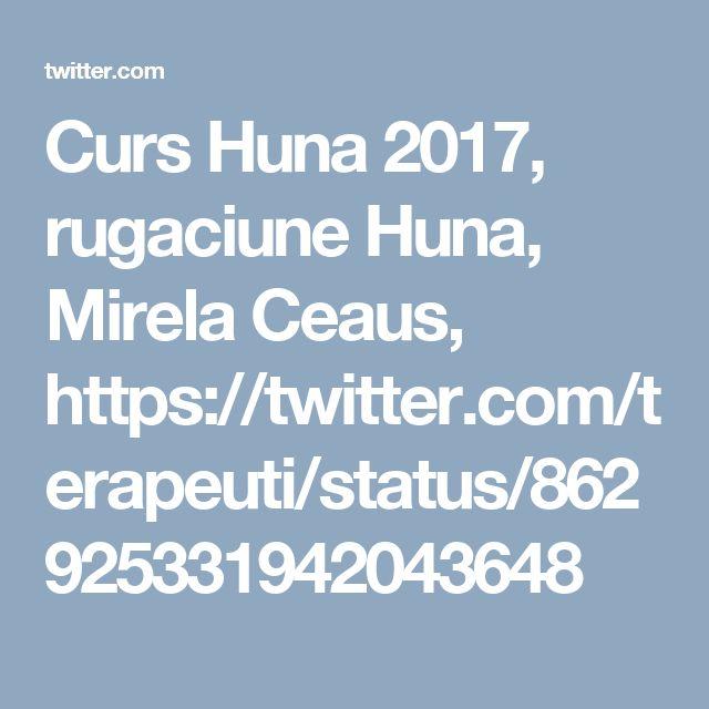 Curs Huna 2017, rugaciune Huna, Mirela Ceaus, https://twitter.com/terapeuti/status/862925331942043648