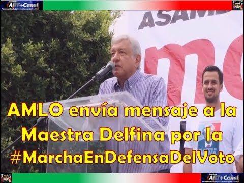 AMLO envia mensaje a la Maestra Delfina por la marcha en defensa del Voto
