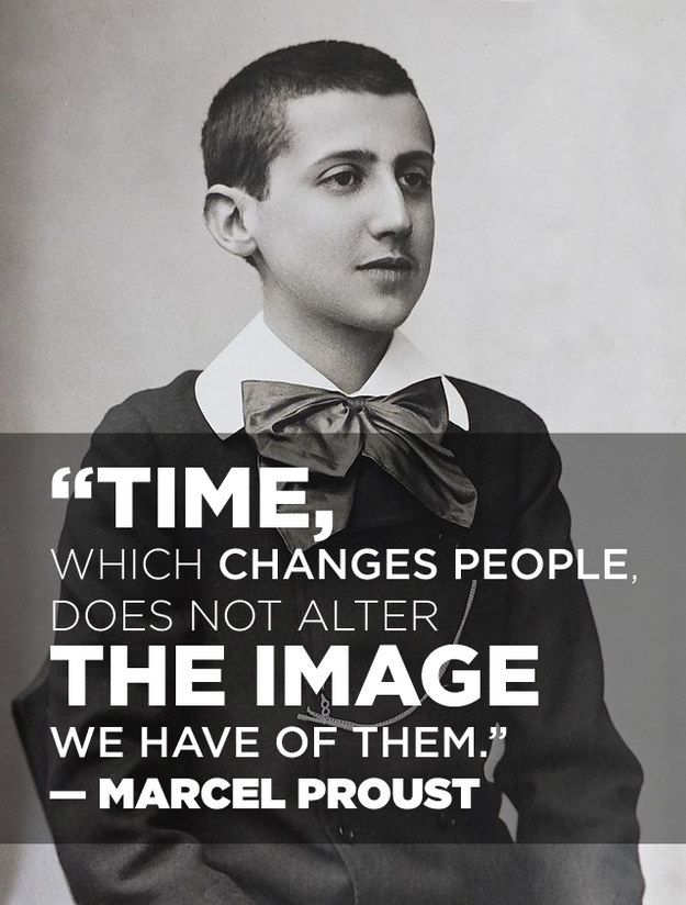 On the passage of time: | 14 Simply Thought-Provoking Quotes From Marcel Proust