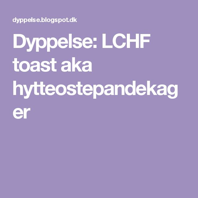 Dyppelse: LCHF toast aka hytteostepandekager