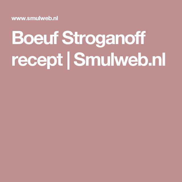Boeuf Stroganoff recept | Smulweb.nl