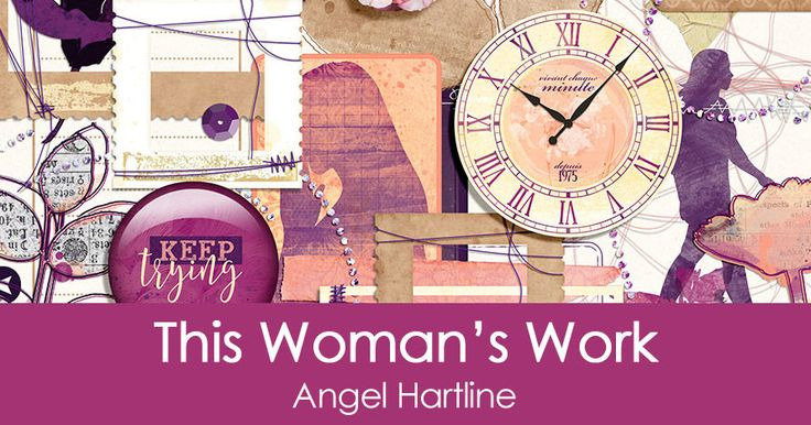 Special Offer: This Woman's Work by Angel Hartline Designs #digitalscrapbooking #scrapbooking