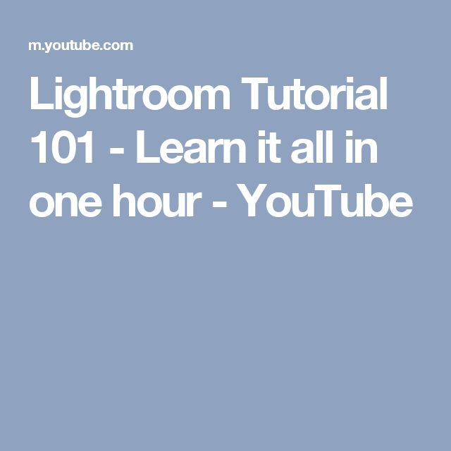 Lightroom Tutorial 101 - Learn it all in one hour - YouTube