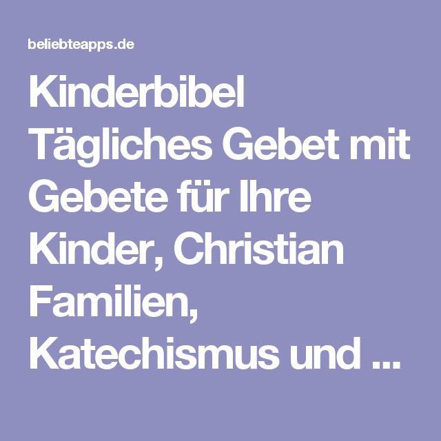 Kinderbibel Tägliches Gebet mit Gebete für Ihre Kinder, Christian Familien, Katechismus und Schule | BeliebteApps - Toplisten mit den derzeit beliebtesten Apps für iPhone, iPad und iOS