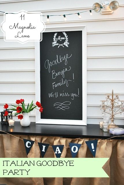 """An italian inspired """"farewell"""" party features some easy touches for entertaining like a burlap skirted table and instructions for a quick chalkboard banner.  Could also be fun for Italian night dinner with friends!"""