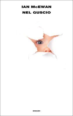 Ian McEwan, Nel guscio, Supercoralli - DISPONIBILE ANCHE EBOOK