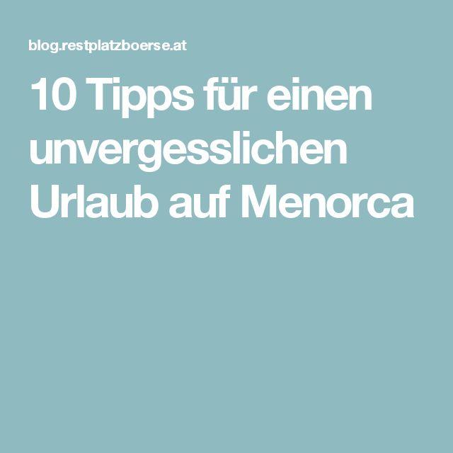 10 Tipps für einen unvergesslichen Urlaub auf Menorca