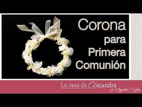 Como hacer una linda y económica corona para Primera Comunión DIY Alejandra Coghlan - YouTube