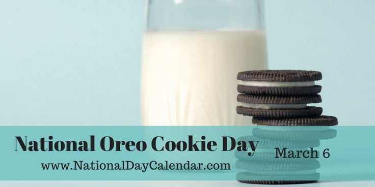 NATIONAL OREO COOKIE DAY Be ready to celebrate and have your glass of milk handy as it is National Oreo Cookie Day. This day is recognized, across the nation, each year on March 6th. The Oreo sand...