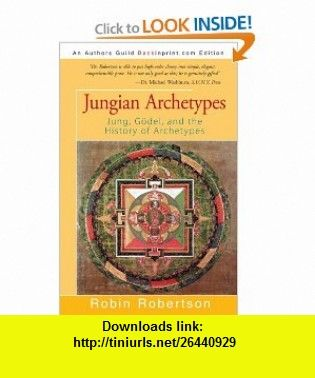 Jungian Archetypes Jung, G�del, and the History of Archetypes (9781440164507) Robin Robertson , ISBN-10: 1440164509  , ISBN-13: 978-1440164507 ,  , tutorials , pdf , ebook , torrent , downloads , rapidshare , filesonic , hotfile , megaupload , fileserve