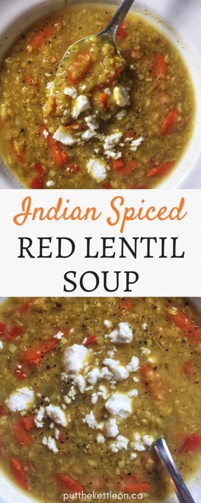 Healthy Indian Spiced Red Lentil Soup: 30 minute meals - PutTheKettleOn.ca