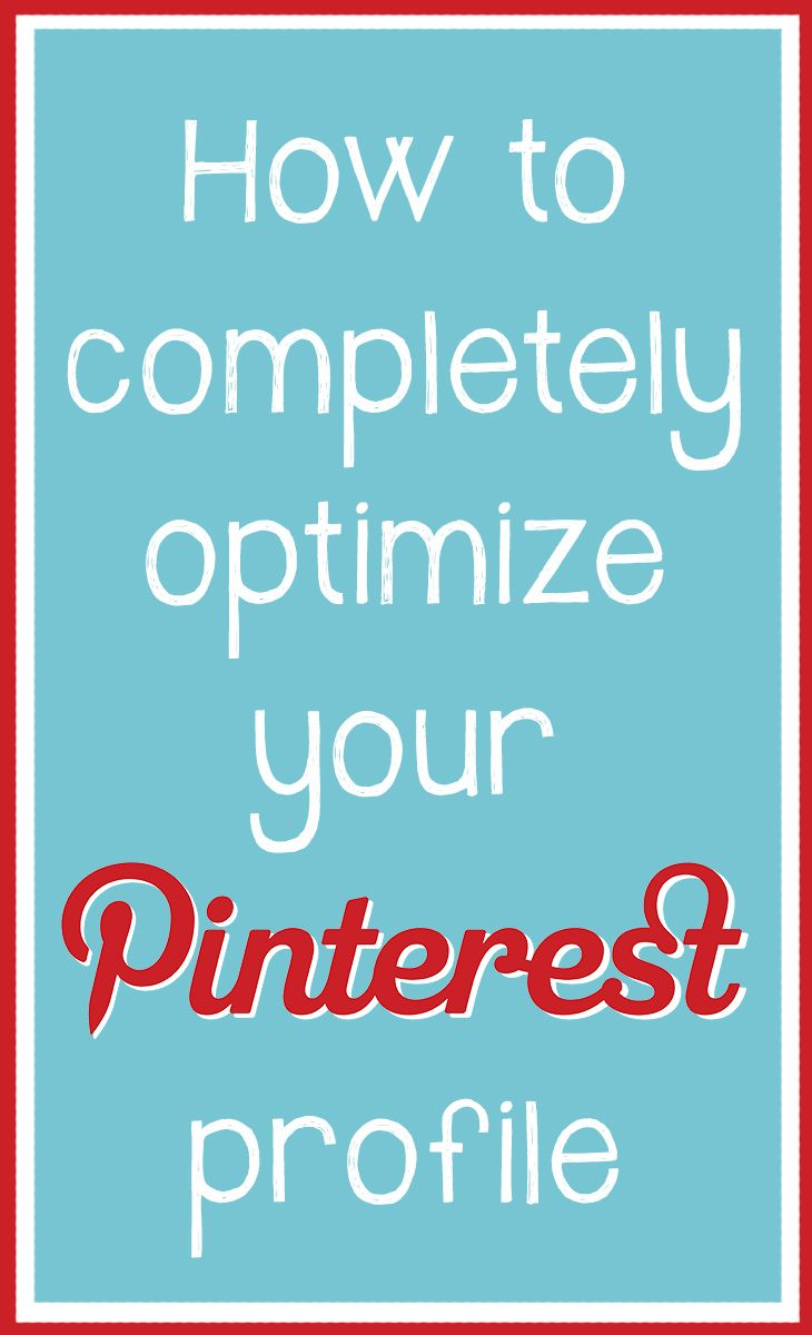 How to Completely Optimize your Pinterest Profile | Pinterest | Pinterest account, Profile and Website