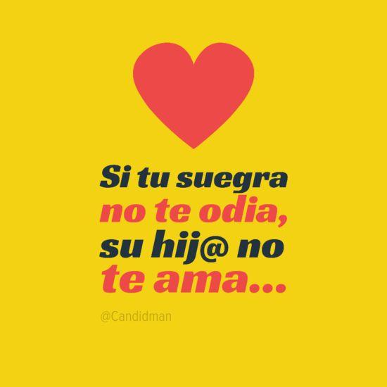 Si tu suegra no te odia, su hij@ no te ama...