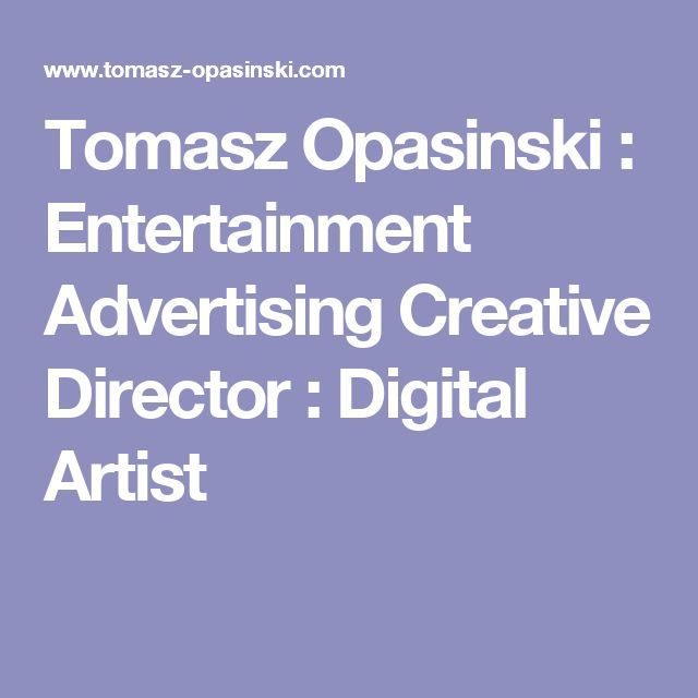 Tomasz Opasinski : Entertainment Advertising Creative Director : Digital Artist