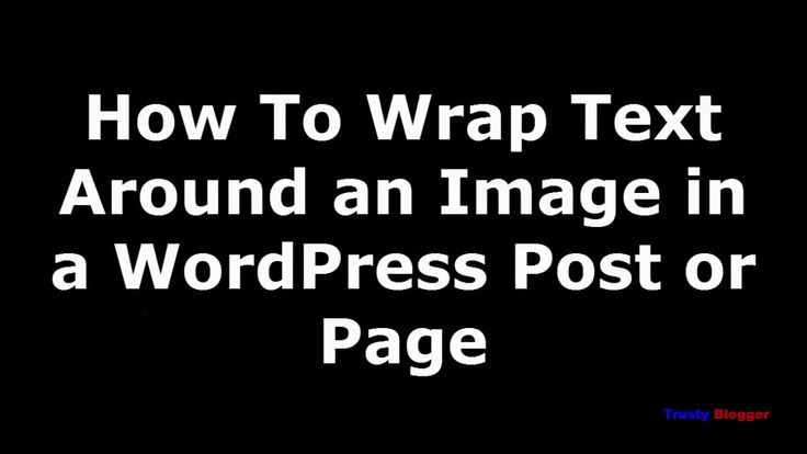 How to Wrap Text Around an Image in WordPress