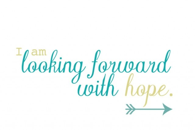 looking forward with Hope.