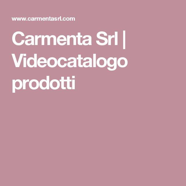 Carmenta Srl   Videocatalogo prodotti