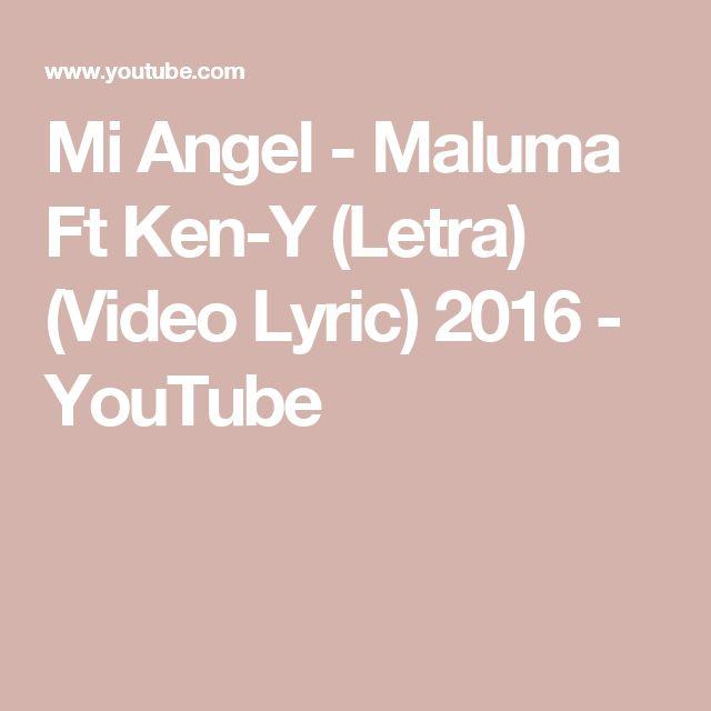 Mi Angel - Maluma Ft Ken-Y (Letra) (Video Lyric) 2016 - YouTube
