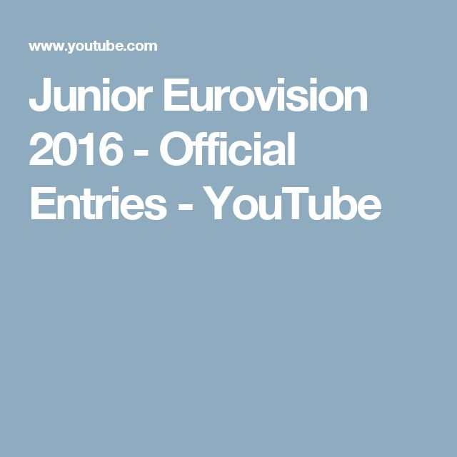 Junior Eurovision 2016 - Official Entries  - YouTube