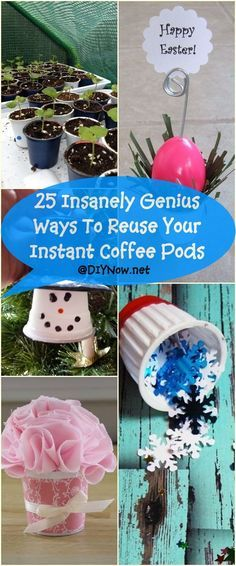 25 Insanely Genius Ways To Reuse Your Instant Coffee Pods
