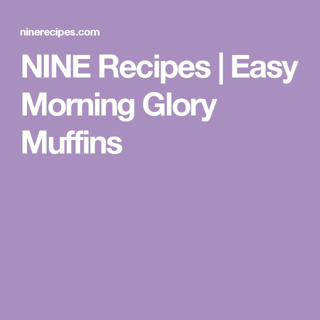 NINE Recipes |   Easy Morning Glory Muffins