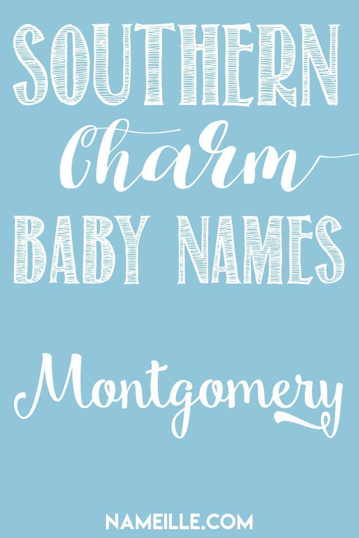 Montgomery I Southern Baby Names I Origins & Meanings I Nameille.com
