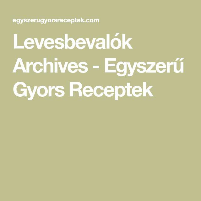Levesbevalók Archives - Egyszerű Gyors Receptek