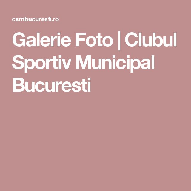Galerie Foto | Clubul Sportiv Municipal Bucuresti