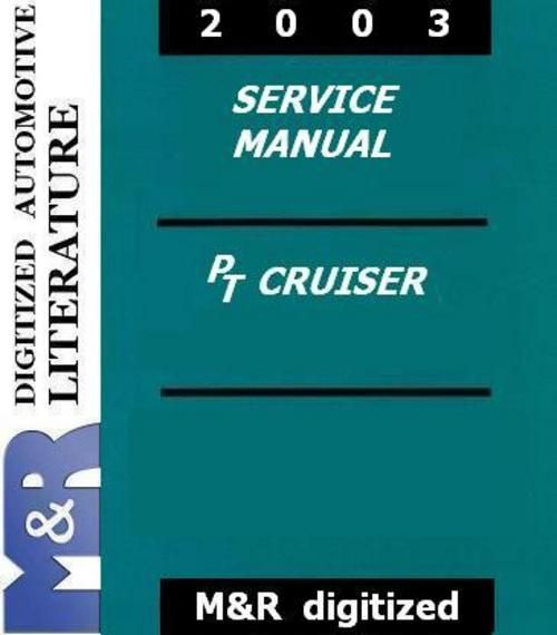2003 PT Cruiser Chrysler Original Service Manual  If you are not sure about the production year DOWNLOAD