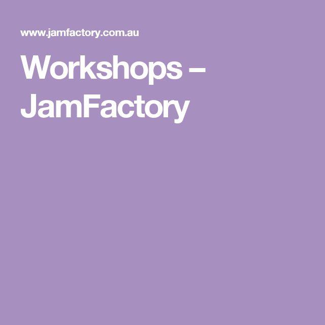 Workshops – JamFactory