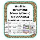 In this activity, students look at the causes and effects of 3 types of erosion and deposition. They cut out and match-up the definition-causes and...
