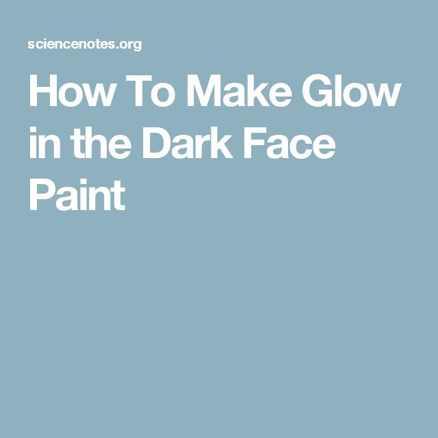 how to make glow in the dark face paint. Black Bedroom Furniture Sets. Home Design Ideas