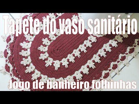 """Tapete de crochê do vaso sanitário - Jogo de banheiro Folhinhas """"Soraia Bogossian"""" 3/3 - YouTube"""