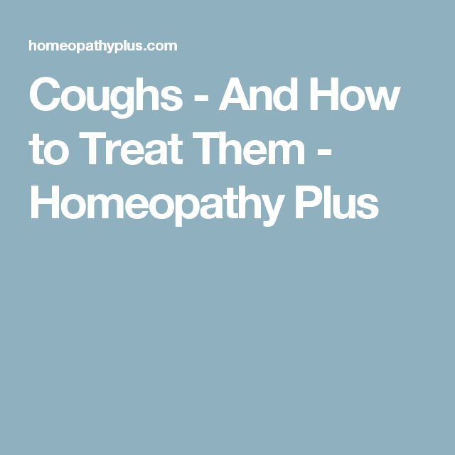 Coughs - And How to Treat Them - Homeopathy Plus