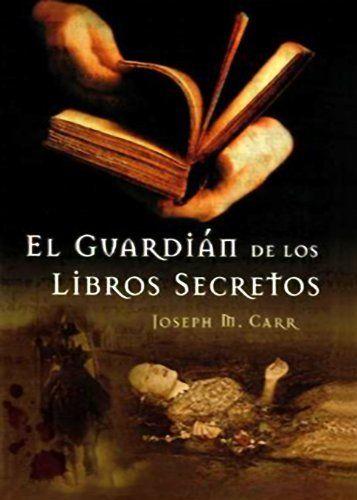 El guardián de los libros secretos, de José Miguel Carrillo de Albornoz