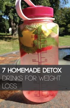 7 Homemade Detox Drinks for Weight Loss 1. dandelion tea, peppermint tea, ginger tea and green tea are especially effective if you want to lose weight. 2. Salt Water Cleanse 3. 100% natural cranberry juice 4. Lemonade Cleanse 5. Cucumber and Lemon 6. Cabbage Juice 7. Cabbage Broth