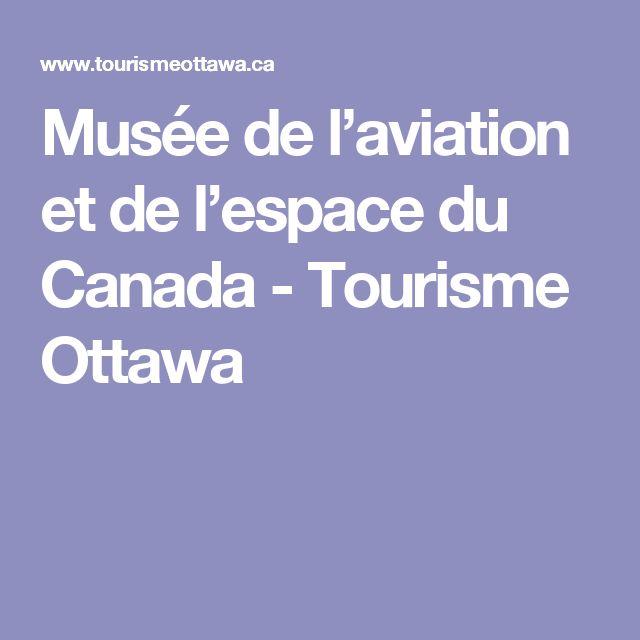 Musée de l'aviation et de l'espace du Canada - Tourisme Ottawa