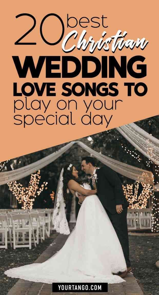 20 Best Christian Wedding Love Songs To Play On Your Special Day Wedding Love Songs Christian Wedding Songs Christian Wedding
