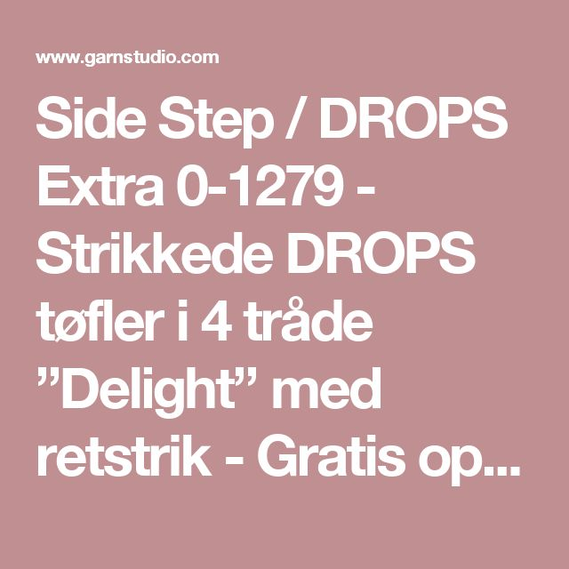 """Side Step / DROPS Extra 0-1279 - Strikkede DROPS tøfler i 4 tråde """"Delight"""" med retstrik - Gratis opskrifter fra DROPS Design"""