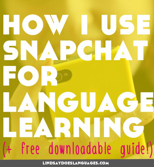 How I Use Snapchat for Language Learning ( free downloadable guide!)