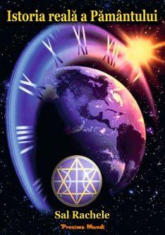 Istoria Reală a Pământului (de Sal Rachele în colaborare cu Fondatorii, Arcturienii 7D, Leah, Sananda, Isis și Thoth)