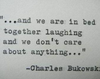 CHARLES BUKOWSKI Quote Hand Typed Quote Made with Vintage Typewriter Bukowski Love Quote