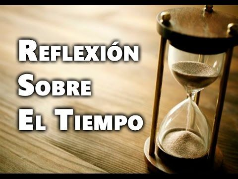 El Tiempo Reflexión   Reflexiones Cortas - Mariano Osorio - YouTube