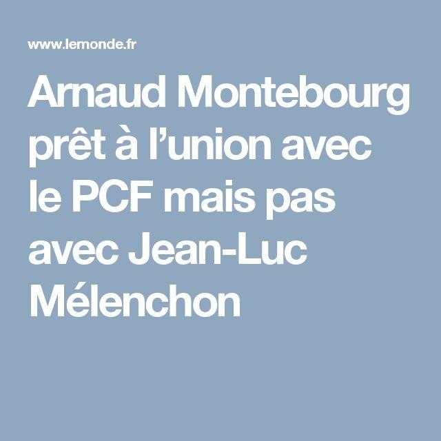 Arnaud Montebourg prêt à l'union avec le PCF mais pas avec Jean-Luc Mélenchon